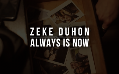 "Zeke Expresses the Power of Love and Living in the Moment With New Video ""Always Is Now"""